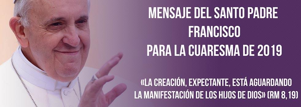 Mensaje Del Papa Francisco Por La Cuaresma 2019